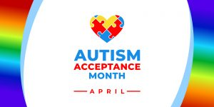 Infographic that says autism acceptance month. Learn more about online autism therapy in California with an autism expert at Open Doors Therapy